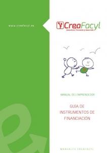 Manual del Emprendedor: Guía de Instrumentos de Financiación CreaFacyl