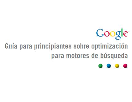 Guía para principiantes sobre optimización para motores de búsqueda – Google